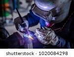 welder is welding tungsten... | Shutterstock . vector #1020084298