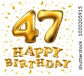 vector happy birthday 47th... | Shutterstock .eps vector #1020205915