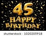 vector happy birthday 45th... | Shutterstock .eps vector #1020205918