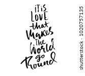 it is love that makes the world ...   Shutterstock .eps vector #1020757135