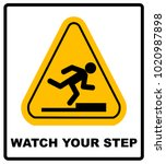 watch your step sign.  | Shutterstock . vector #1020987898