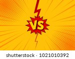 Versus VS letters fight backgrounds in flat comics style design with halftone, lightning. Vector illustration | Shutterstock vector #1021010392