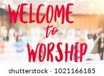 welcome let us worship the king ... | Shutterstock . vector #1021166185