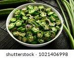 homemade okra stir fry from... | Shutterstock . vector #1021406998