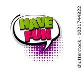 have fun hand drawn comic text...   Shutterstock .eps vector #1021744822