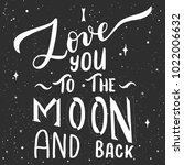 i love you to the moon and back ... | Shutterstock .eps vector #1022006632