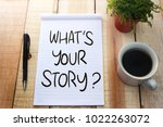 what's your story. motivational ... | Shutterstock . vector #1022263072