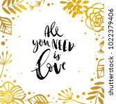 all you need is love.... | Shutterstock .eps vector #1022379406