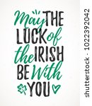 may the luck of the irish be... | Shutterstock .eps vector #1022392042