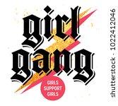 girl gang t shirt print design  ... | Shutterstock .eps vector #1022412046