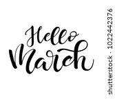 lettering of brush hello march...   Shutterstock .eps vector #1022442376