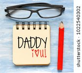 daddy i love you or note | Shutterstock . vector #1022540302