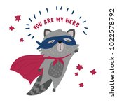 Stock vector cute raccoon in superhero costume you are my hero text animal with extraordinary flying abilities 1022578792