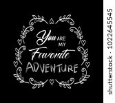 you are my favorite adventure. ... | Shutterstock .eps vector #1022645545