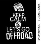 keep calm and lets go offroad....   Shutterstock .eps vector #1022804206