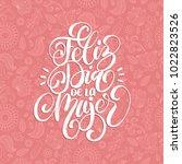 feliz dia de la mujer... | Shutterstock .eps vector #1022823526