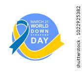 world down syndrome logo.... | Shutterstock .eps vector #1022925382