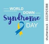 world down syndrome logo.... | Shutterstock .eps vector #1022925388