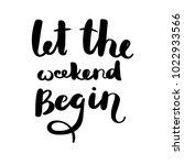 let the weekend begin. hand... | Shutterstock .eps vector #1022933566