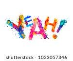 word yeah  sign of splash paint ... | Shutterstock .eps vector #1023057346