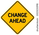 change ahead yellow sign | Shutterstock .eps vector #102323398