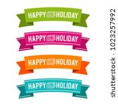 colorful happy holiday ribbons. ... | Shutterstock .eps vector #1023257992