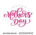 happy mothers day handwritten... | Shutterstock .eps vector #1023269542