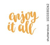 hand drawn lettering quote  ... | Shutterstock .eps vector #1023330262