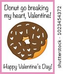 donut go breaking my heart... | Shutterstock . vector #1023454372