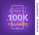 100k followers thank you phrase ... | Shutterstock .eps vector #1023684262