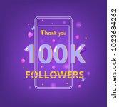 100k followers thank you phrase ... | Shutterstock .eps vector #1023684262