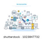 tax calculation concept.... | Shutterstock .eps vector #1023847732