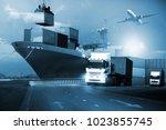 transportation  import export... | Shutterstock . vector #1023855745
