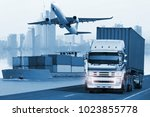 transportation  import export... | Shutterstock . vector #1023855778
