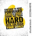 continue to move forward... | Shutterstock .eps vector #1023864898