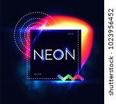 abstract trendy shining neon... | Shutterstock .eps vector #1023956452