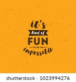 it's kind of fun to do the... | Shutterstock .eps vector #1023994276