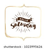 hello saturday. inspirational... | Shutterstock .eps vector #1023995626