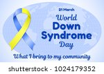 world down syndrome day theme... | Shutterstock .eps vector #1024179352