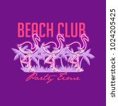 beach club  party time slogan....   Shutterstock .eps vector #1024205425