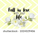 fall in love with your life... | Shutterstock .eps vector #1024329406