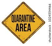quarantine area vintage rusty... | Shutterstock .eps vector #1024554466