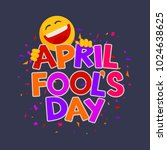 april fools day design with... | Shutterstock .eps vector #1024638625