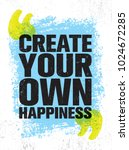 create your own happiness.... | Shutterstock .eps vector #1024672285