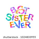 best sister ever. vector... | Shutterstock .eps vector #1024833955