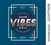 good vibes only typography t... | Shutterstock .eps vector #1024970608