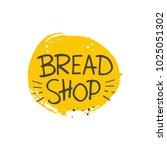 bread shop. lettering. hand...   Shutterstock .eps vector #1025051302
