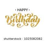 happy birthday. hand drawn... | Shutterstock .eps vector #1025082082