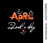 april fool s day with amusing... | Shutterstock .eps vector #1025192896