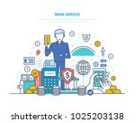 bank service. remote service ... | Shutterstock .eps vector #1025203138